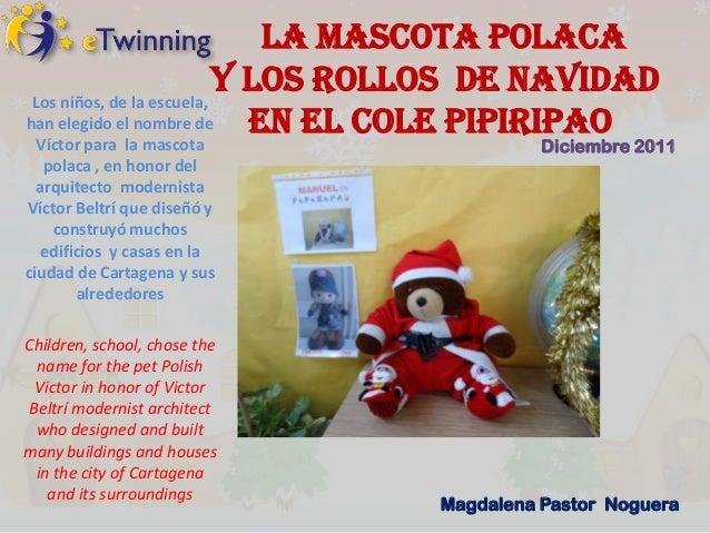 la mascota Polaca Los niños, de la escuela,                           y los rollos de Navidadhan elegido el nombre de     ...