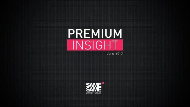 PREMIUM INSIGHT  June 2013
