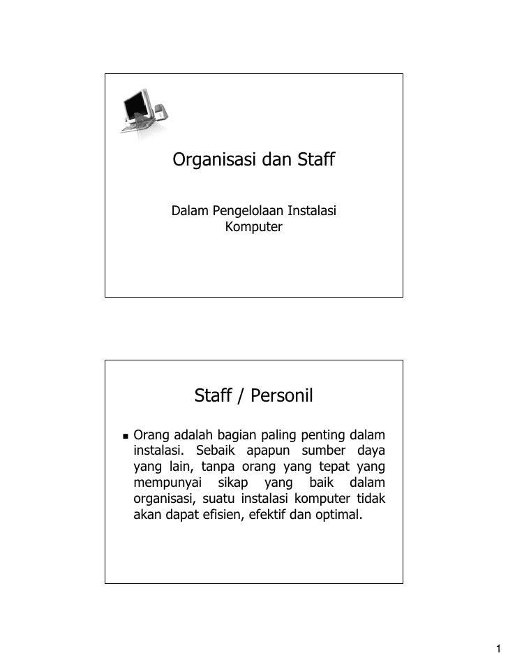 Organisasi dan Staff        Dalam Pengelolaan Instalasi               Komputer               Staff / Personil  Orang adala...