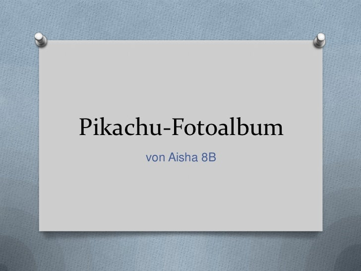 Pikachu-Fotoalbum     von Aisha 8B