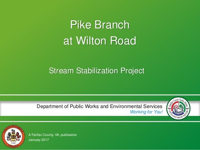 A Fairfax County, VA, publication Department of Public Works and Environmental Services Working for You! Pike Branch at Wi...