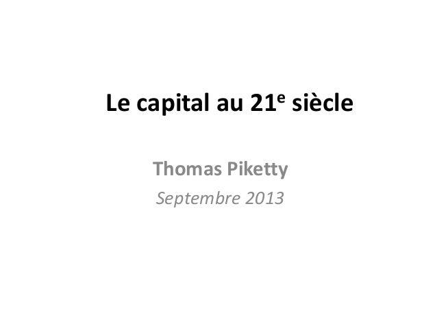 Le capital au 21e siècle Thomas Piketty Septembre 2013