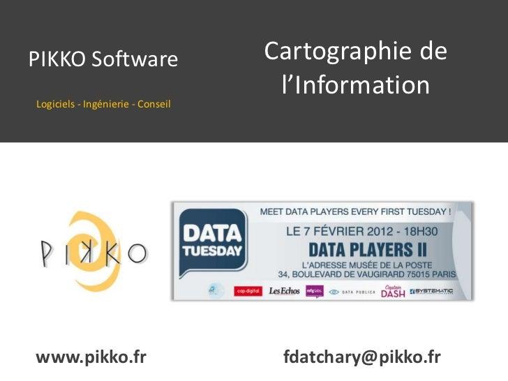 PIKKO Software                     Cartographie de                                    l'InformationLogiciels - Ingénierie ...