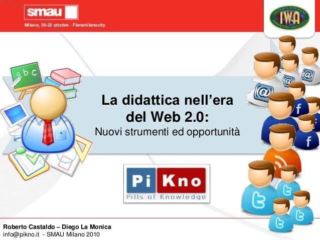 Milano, 20-22 ottobre - Fieramilanocity Roberto Castaldo Diego La Monica Roberto Castaldo – Diego La Monica info@pikno.it ...