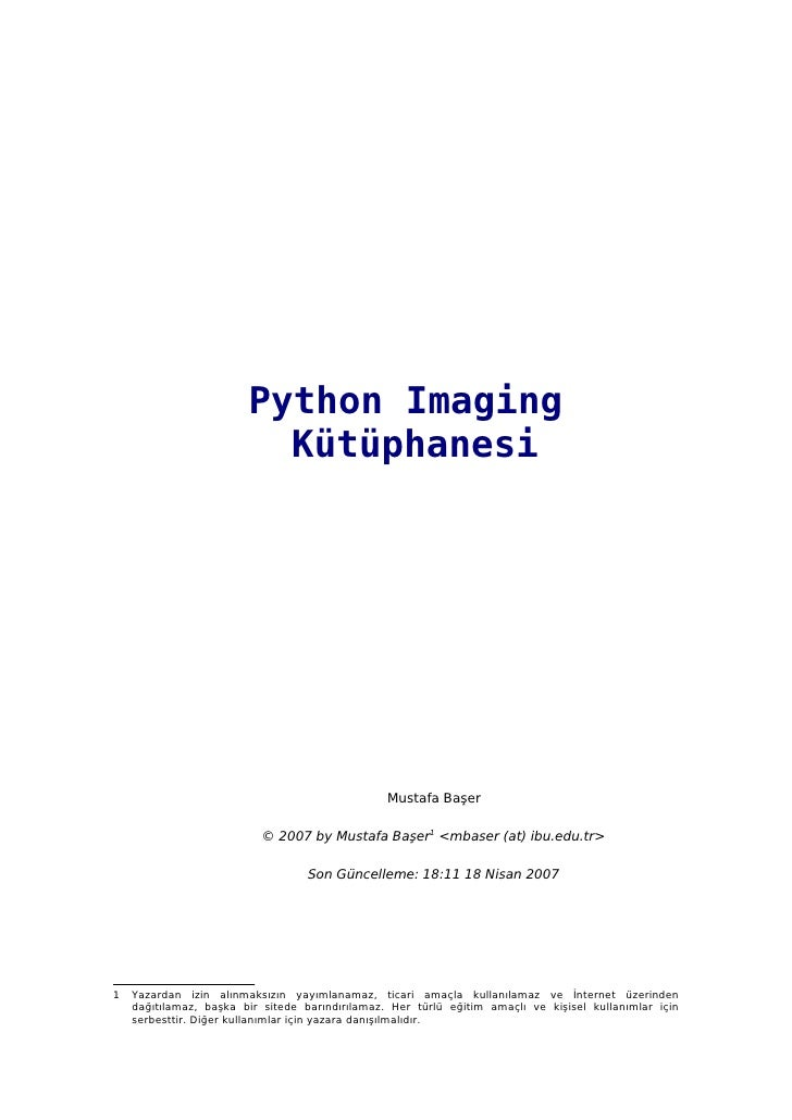 Python Imaging                           Kütüphanesi                                                      Mustafa Başer   ...