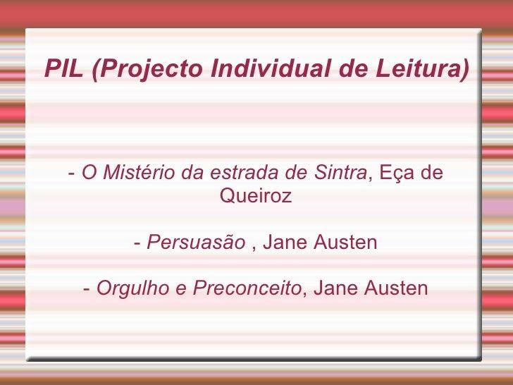PIL (Projecto Individual de Leitura) -  O Mistério da estrada de Sintra , Eça de Queiroz -  Persuasão  , Jane Austen -  O...