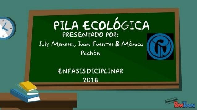 PILA ECOLÓGICA enfasis22 Slide 2