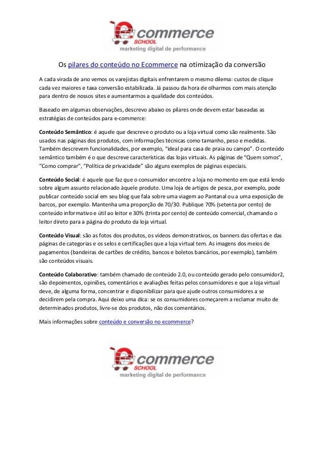 Os pilares do conteúdo no Ecommerce na otimização da conversãoA cada virada de ano vemos os varejistas digitais enfrentare...