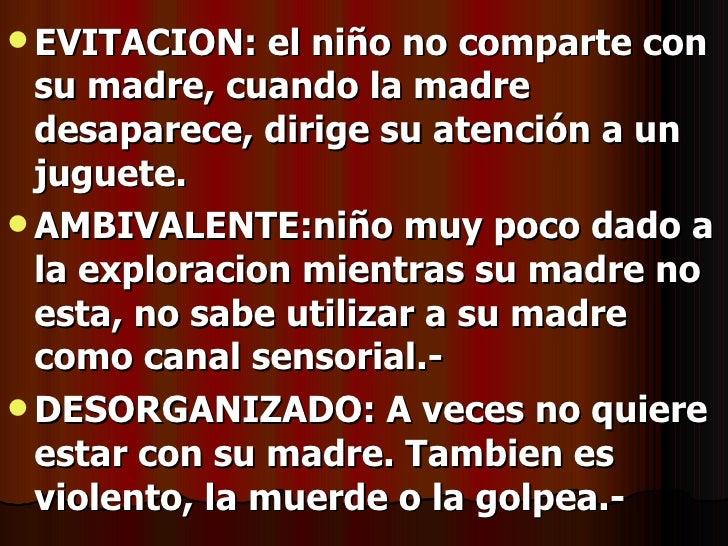 <ul><li>EVITACION: el niño no comparte con su madre, cuando la madre desaparece, dirige su atención a un juguete. </li></u...