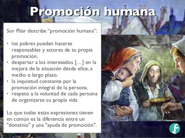 """Sor Pilar describe """"promoción humana"""": • los pobres pueden hacerse responsables y actores de su propia promoción. • desper..."""