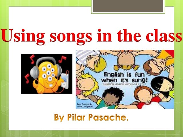 Using songs in the class