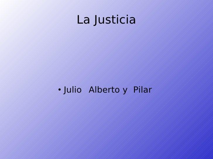 La Justicia        Julio Alberto y Pilar