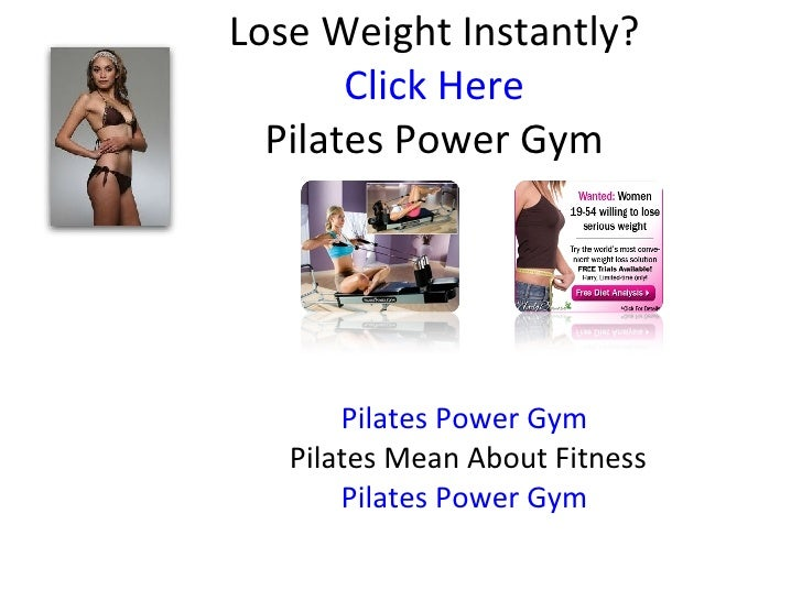 Lose Weight Instantly? Click Here Pilates Power Gym Pilates Power Gym Pilates Mean About Fitness Pilates Power Gym