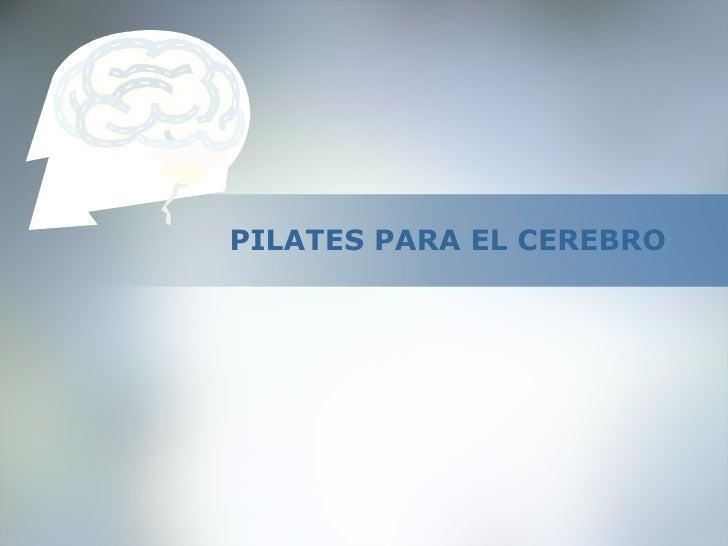 PILATES PARA EL CEREBRO
