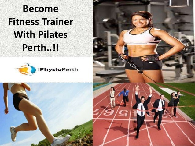Become Fitness Trainer With Pilates Perth..!!