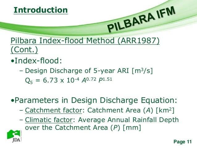 Introduction              Free Powerpoint TemplatesPilbara Index-flood Method (ARR1987)(Cont.)•Index-flood:  – Design Disc...