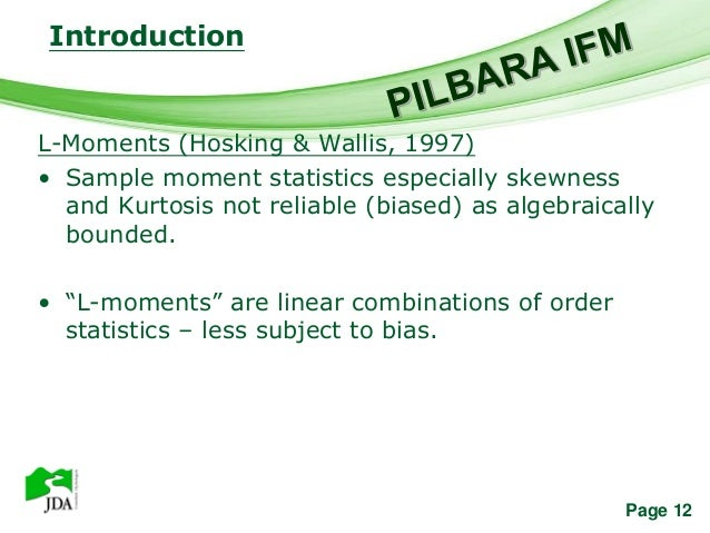 Introduction               Free Powerpoint TemplatesL-Moments (Hosking & Wallis, 1997)• Sample moment statistics especiall...