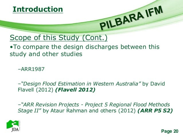 Introduction                 Free Powerpoint TemplatesScope of this Study (Cont.)•To compare the design discharges between...