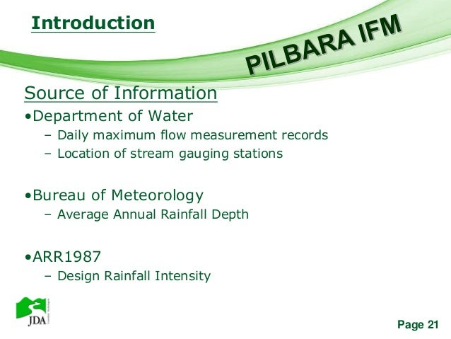 Introduction                 Free Powerpoint TemplatesSource of Information•Department of Water  – Daily maximum flow meas...