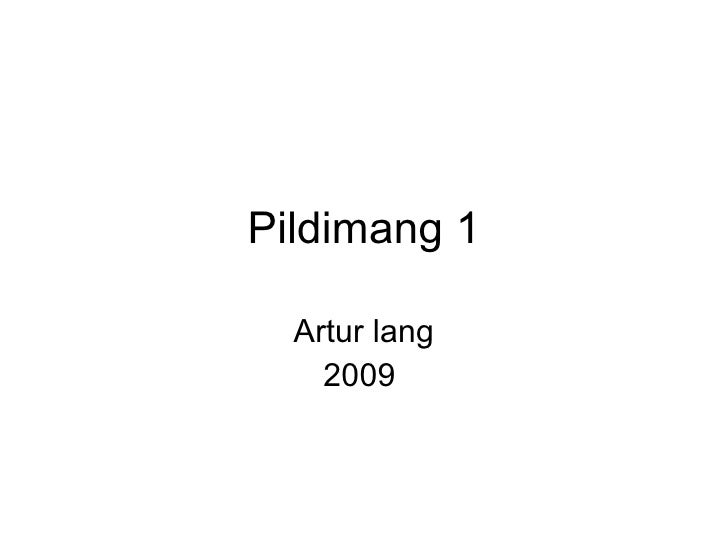 Pildimang 1 Artur lang 2009