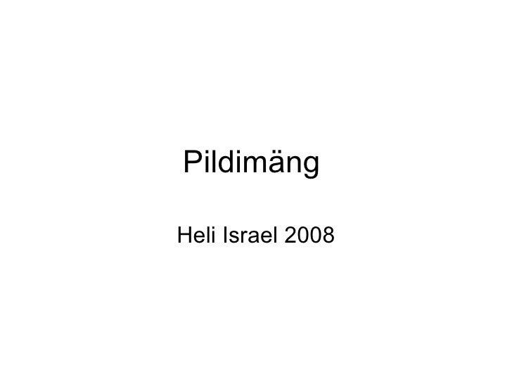 Pildimäng  Heli Israel 2008
