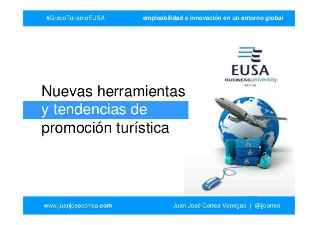 #GradoTurismoEUSA  empleabilidad e innovación en un entorno global  Nuevas herramientas y tendencias de promoción turístic...