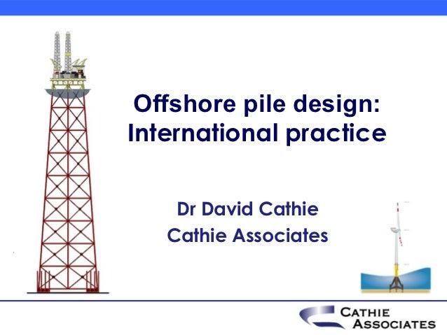 Offshore pile design according to international practice