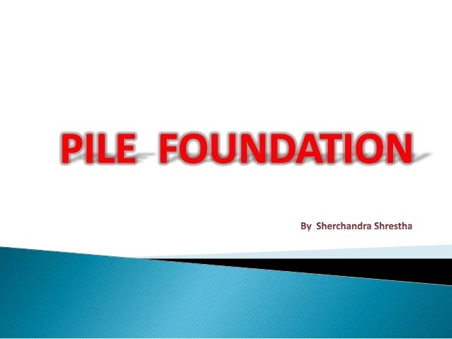  Pile foundation is a special kind of deep foundation, where  the depth of the foundation is much greater than the width ...