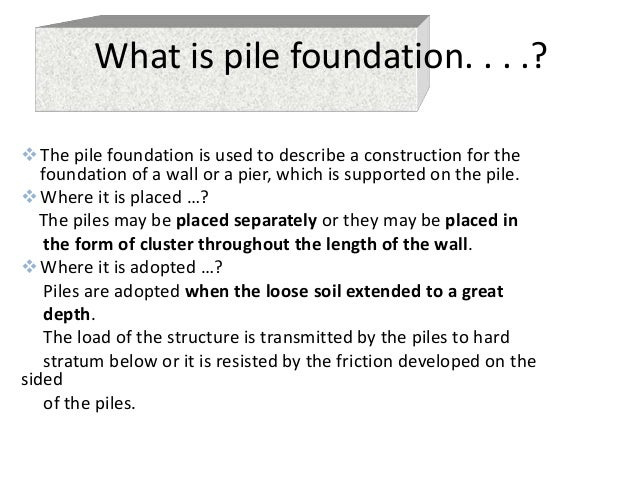 Pile foundation for What is a pier foundation