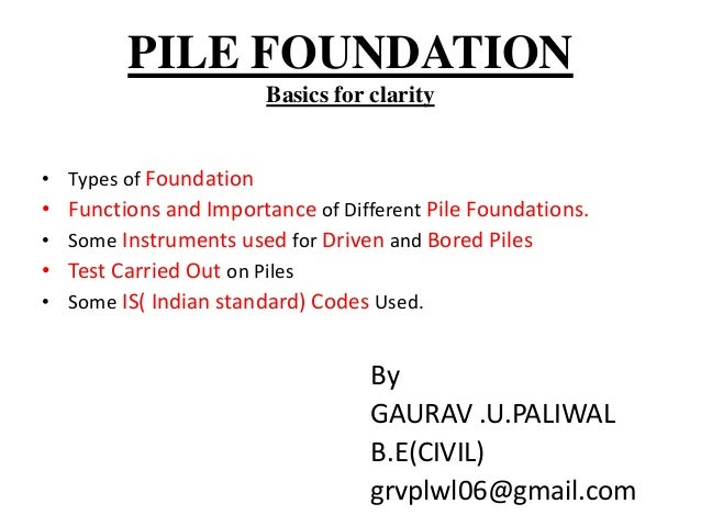 Pile foundation basics for What types of foundations are there