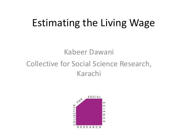 Estimating the Living Wage Kabeer Dawani Collective for Social Science Research, Karachi