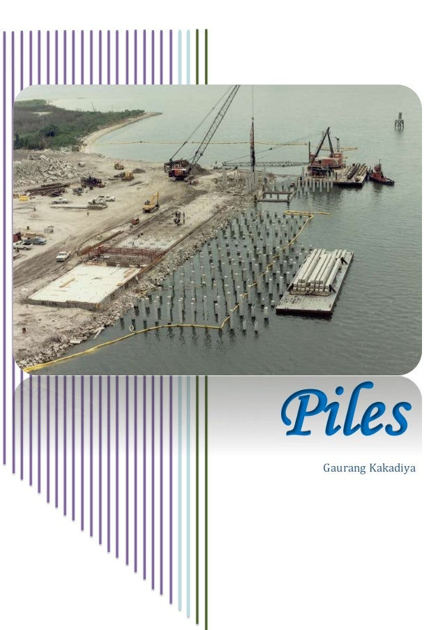 Different types of pile