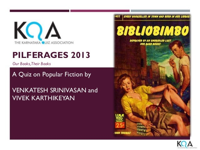 PILFERAGES 2013 Our Books,Their Books  A Quiz on Popular Fiction by VENKATESH SRINIVASAN and VIVEK KARTHIKEYAN