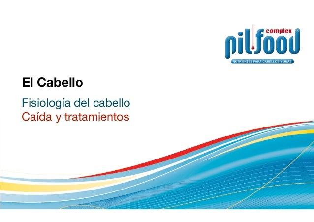 El CabelloFisiología del cabelloCaída y tratamientos
