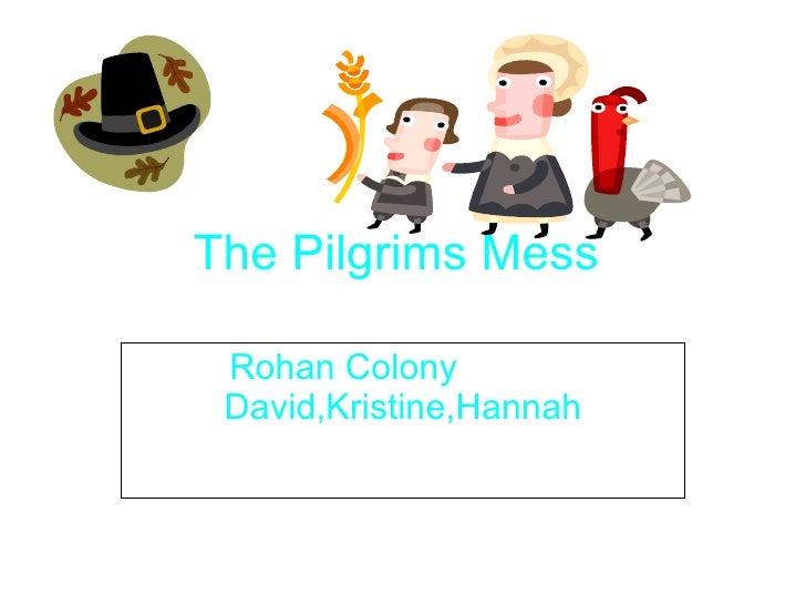 The Pilgrims   Mess  Rohan Colony  David,Kristine,Hannah