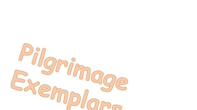 Pilgrimage exemplars