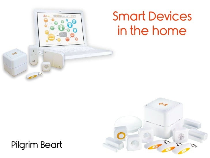 Smart Devices in the home Pilgrim Beart