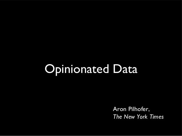 Aron Pilhofer, The New York Times Opinionated Data
