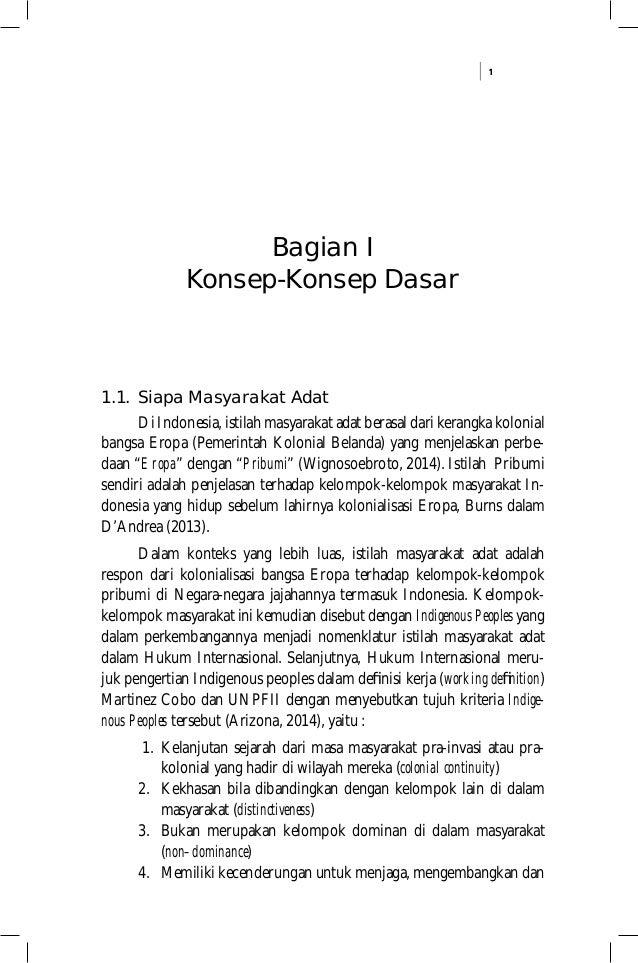 1 Bagian I Konsep-Konsep Dasar 1.1. Siapa Masyarakat Adat Di Indonesia, istilah masyarakat adat berasal dari kerangka kolo...