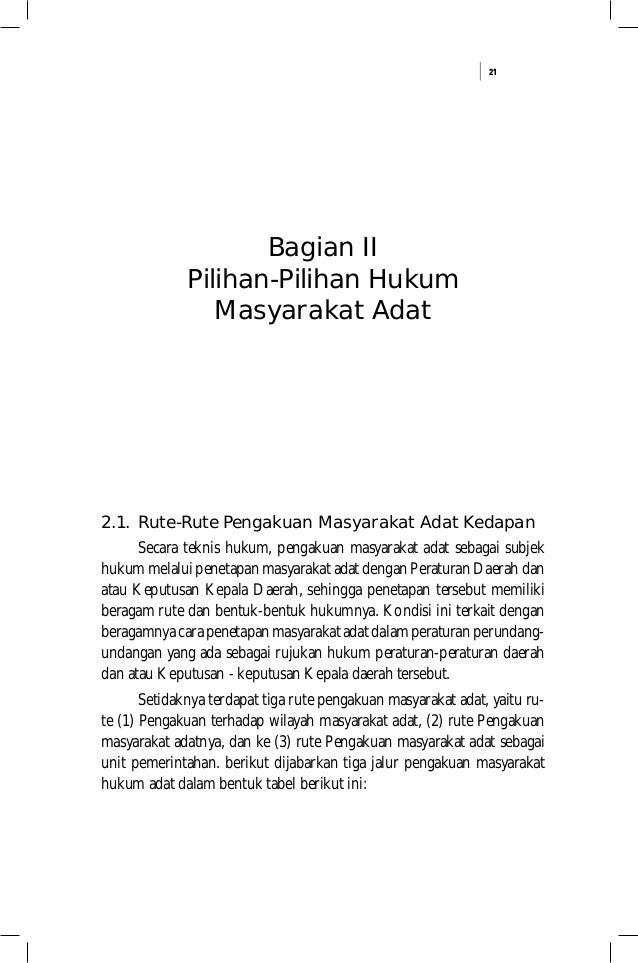 21 Bagian II Pilihan-Pilihan Hukum Masyarakat Adat 2.1. Rute-Rute Pengakuan Masyarakat Adat Kedapan Secara teknis hukum, p...