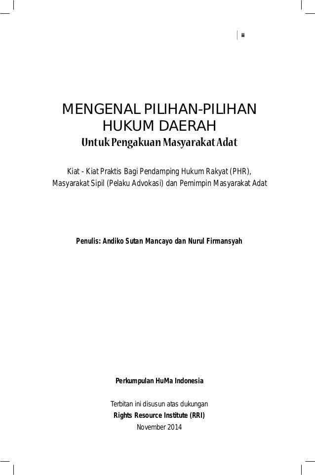 iii MENGENAL PILIHAN-PILIHAN HUKUM DAERAH UntukPengakuanMasyarakatAdat Kiat - Kiat Praktis Bagi Pendamping Hukum Rakyat (P...