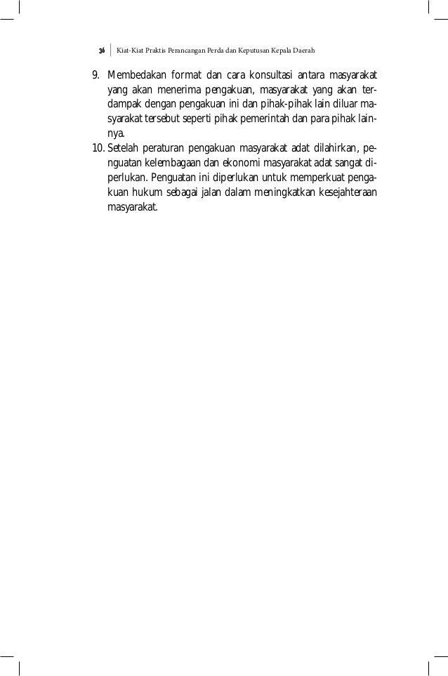 Kiat-Kiat Praktis Perancangan Perda dan Keputusan Kepala Daerah36 9. Membedakan format dan cara konsultasi antara masyarak...