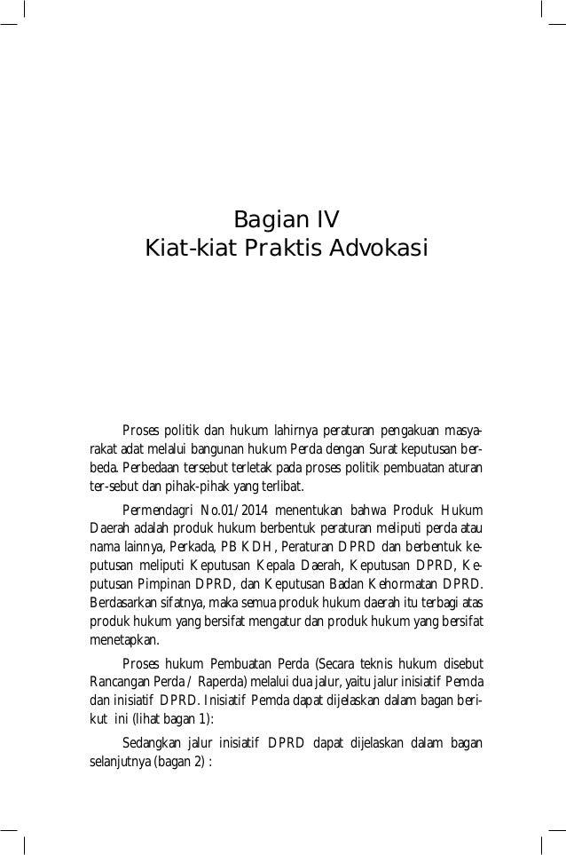 Bagian IV Kiat-kiat Praktis Advokasi Proses politik dan hukum lahirnya peraturan pengakuan masya- rakat adat melalui bangu...
