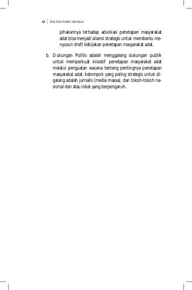Kiat-Kiat Praktis Advokasi42 pihakannya terhadap advokasi penetapan masyarakat adat bisa menjadi aliansi strategis untuk m...
