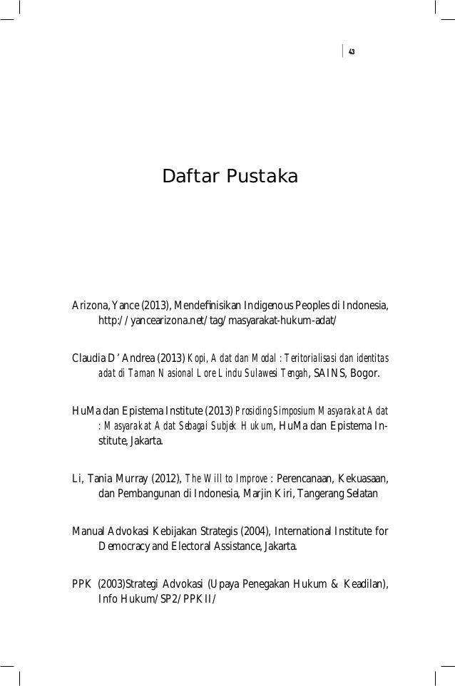 43 Daftar Pustaka Arizona, Yance (2013), Mendefinisikan Indigenous Peoples di Indonesia, http://yancearizona.net/tag/masyar...