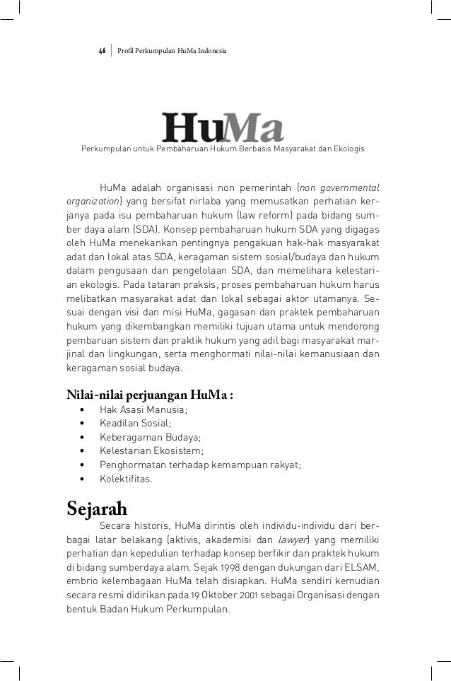 Profil Perkumpulan HuMa Indonesia46 Perkumpulan untuk Pembaharuan Hukum Berbasis Masyarakat dan Ekologis HuMa adalah organ...