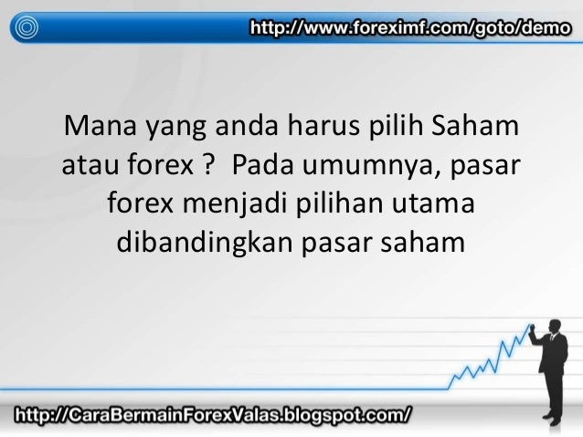 Pilih trading forex atau saham