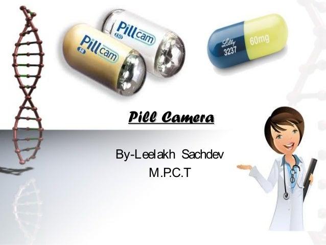 Pill CameraBy-Leelakh Sachdev     M.P .C.T