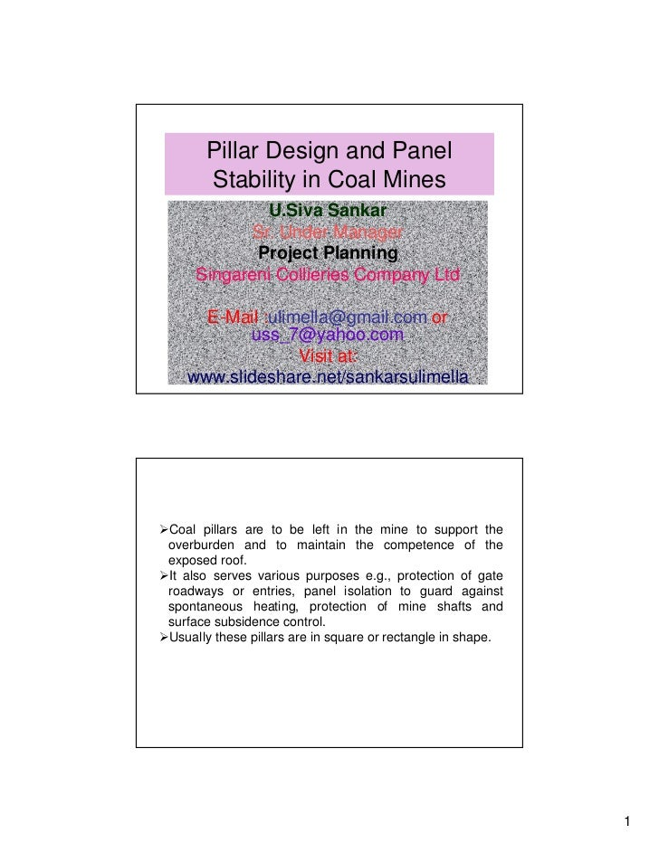 Pillar Design and Panel      Stability in Coal Mines            U.Siva Sankar          Sr. Under Manager           Project...