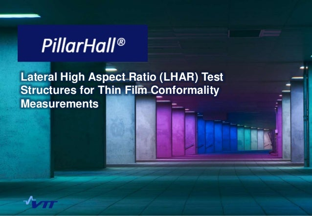 Lateral High Aspect Ratio (LHAR) Test Structures for Thin Film Conformality Measurements